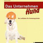 Das Unternehmen Hund: Ein Leitfaden für Existenzgründer