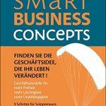 Smart Business Concepts – Finden Sie die Geschäftsidee, die Ihr Leben verändert