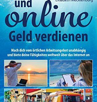 Auswandern und online Geld verdienen Mach dich vom oertlichen 314x330 - Auswandern und online Geld verdienen : Mach dich vom örtlichen Arbeitsangebot unabhängig und biete deine Fähigkeiten weltweit über das Internet an